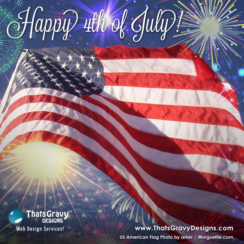 Happy 4th of July from San Diego CA!   ThatsGravy Designs San Diego Web Designer & Happy 4th of July from San Diego CA!   ThatsGravy Designs San ...